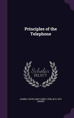 Principles of the Telephone - ISBN13: 1347325093