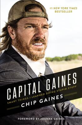 Capital Gaines: The Smart Things I've Learned by Doing Stupid Stuff - ISBN13: 0785216308