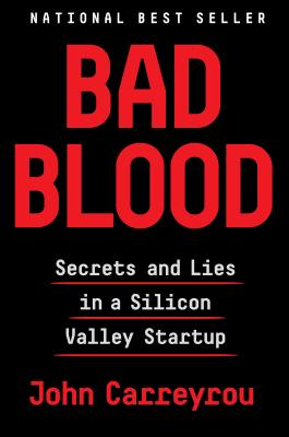 Bad Blood: Secrets and Lies in Silicon Valley - ISBN13: 152473165X