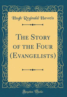 The Story of the Four (Evangelists) (Classic Reprint) - ISBN13: 0267418957